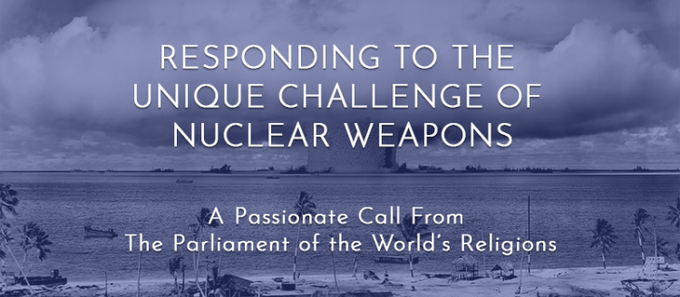 Statement from the Parliament of World Religions Calls for Elimination of Nuclear Threat
